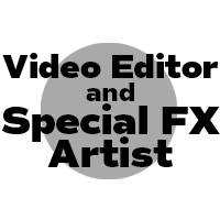 Video Editor and Special FX Artist